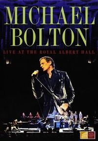 Cover Michael Bolton - Live At Albert Hall London [DVD]